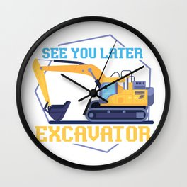 See You Later Excavator Wall Clock