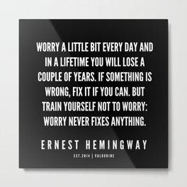 50  |Ernest Hemingway Quote Series  | 190613 Metal Print
