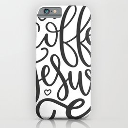 Coffee And Jesus iPhone Case