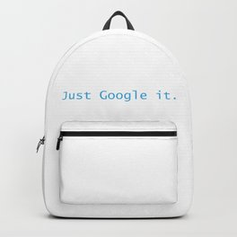 Just Google It (And Thank Me Later) Backpack
