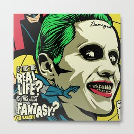 Is This The Real Life? Metal Print