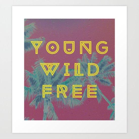 • YOUNG / WILD / FREE • Art Print