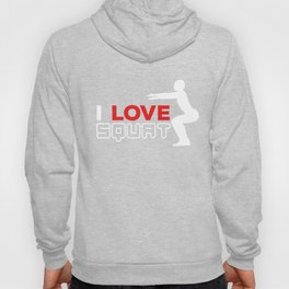 Gym Training Fitness Exercise Strength Exercising Workout I Love Squat Gift Hoody