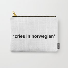 Cries in norwegian Carry-All Pouch