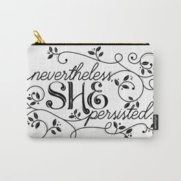 nevertheless she persisted Carry-All Pouch