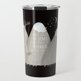 I have loved the stars too fondly to be fearful of the night Travel Mug
