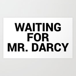 Waiting for Mr Darcy Book Lovers Quote Art Print