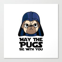 May The Pugs Be With You Canvas Print
