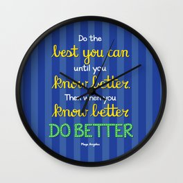Do Better - Maya Angelou Wall Clock