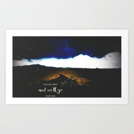 Take my hand and we'll go together Art Print