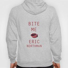 BITE ME, ERIC NORTHMAN Hoody