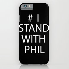 Stand With Phil Slim Case iPhone 6s