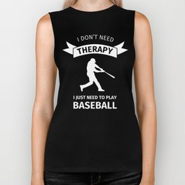 I don't need therapy, I just need to play baseball Biker Tank