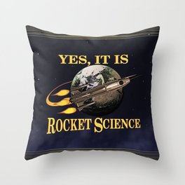 Yes, It Is Rocket Science Throw Pillow