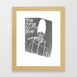 The Nine to Five Framed Art Print
