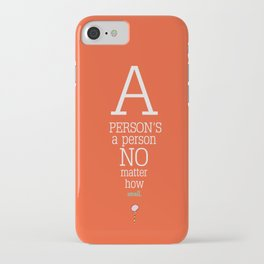 a persons a person no matter how small.. horton hears a who iPhone Case