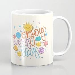 Enjoy every day quote on Coffee Mug