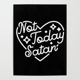 not today satan (b&w) Poster