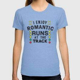 Romantic runs at the track T-shirt
