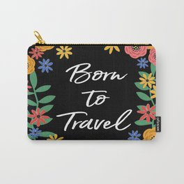 Born To Travel #2 Carry-All Pouch
