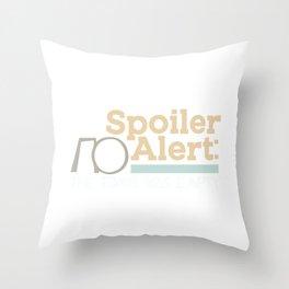 Spoiler Alert - The Tomb was emtpy Throw Pillow