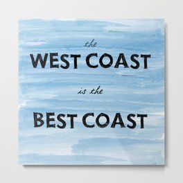 West Coast is the Best Coast - Ocean Watercolor - California Oregon Washington Pacific Love   Metal Print