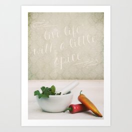 Live Life with a Little Spice Art Print
