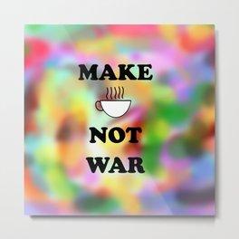 Make coffee not war Metal Print