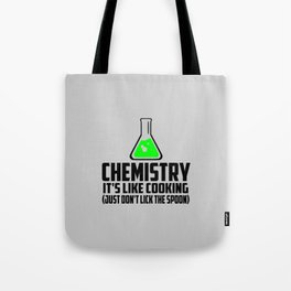 Chemistry funny quote Tote Bag