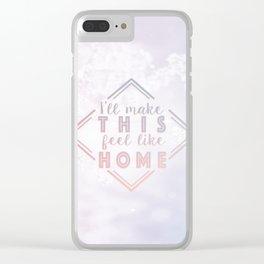 Feel Like Home Clear iPhone Case