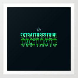 Extraterrestrial contacts Art Print