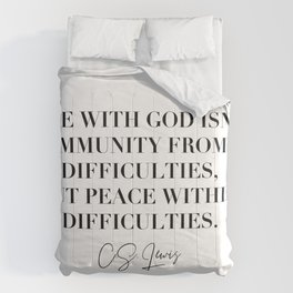 Life with God Isn't Immunity from Difficulties, but Peace Within Difficulties. -C.S. Lewis Comforters