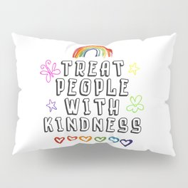 TREAT PEOPLE WITH KINDNESS - PRIDE EDITION Pillow Sham