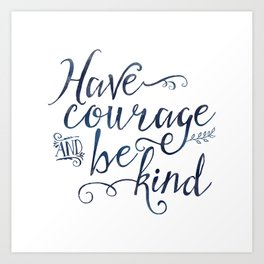 Have Courage and Be Kind (navy colorway) Art Print
