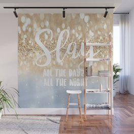 Slay- All the Day & All the Night Wall Mural