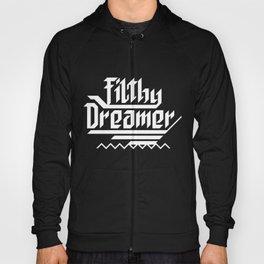 Filthy dreamer Hoody