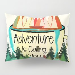 Adventure is Calling You Pillow Sham