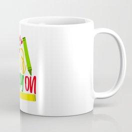 Get your cray on Coffee Mug
