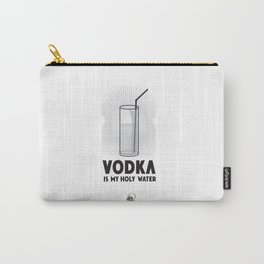 VODKA IS MY HOLY WATER Carry-All Pouch