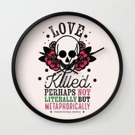 Love Killed Wall Clock