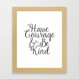 Have Courage And Be Kind Ornament Framed Art Print