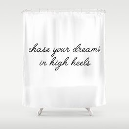 chase your dreams Shower Curtain