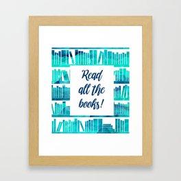 Read All the Books! Framed Art Print