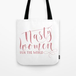Nasty women run the world Rose watercolor calligraphy Tote Bag