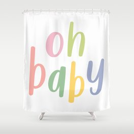 Oh Baby | Colorful Typography Shower Curtain