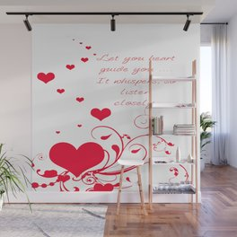 Let Your Heart Guide You. It Whispers So Listen Closely Wall Mural