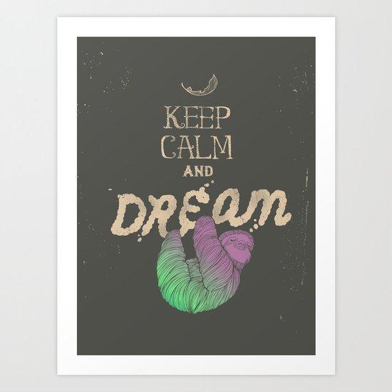 Keep Calm and Dream Art Print