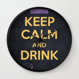 Keep Calm and Drink Royally Wall Clock