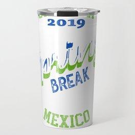 Cancun Mexico 2019 Mexico Gift Design Idea Travel Mug