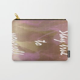 Stay True to Yourself Carry-All Pouch